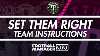 How to best set Team Instructions on Football Manager 2020