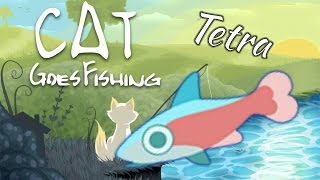How To Catch A Tetra - Cat Goes Fishing: Caverns And Coral