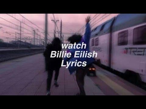 watch    Billie Eilish Lyrics