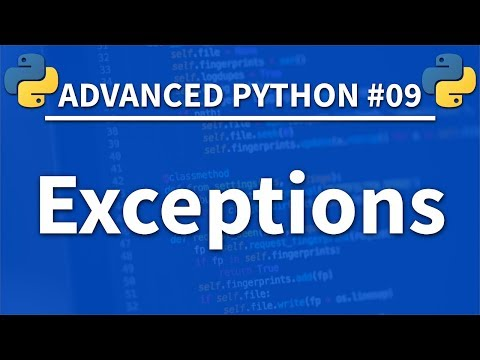 Exceptions in Python - Advanced Python 09 - Programming Tutorial
