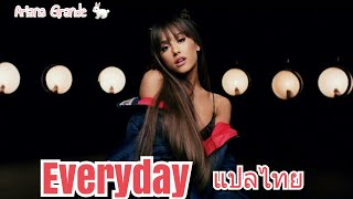 [ เนื้อร้อง   แปลไทย ] Everyday   Ariana Grande Ft. Future