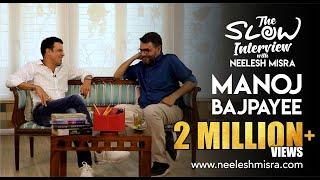 Meet 'The Family Man' -  Manoj Bajpayee | The Slow Interview with Neelesh Misra