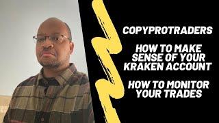 Copyprotraders Understanding Your Kraken Account & Monitoring Trade Progress