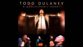 Todd Dulaney - Free Worshipper (AUDIO ONLY)