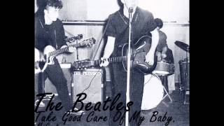 The Beatles-Take Good Care Of My Baby.