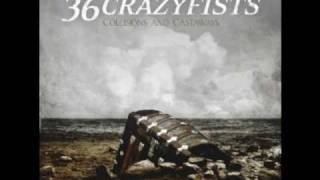 36 Crazyfists - Collisions And Castaways [New Album Preview - 2010]