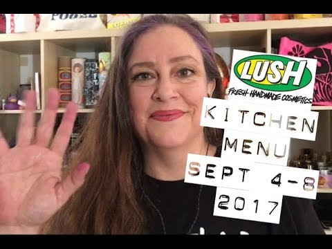 Lush Kitchen Menu Sept 4-8 | Lush Encyclopedia Blog