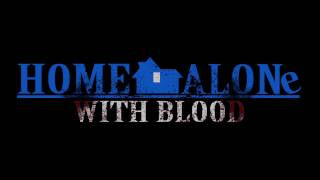 Home Alone With Blood #3   Bricks