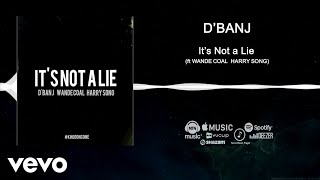 D'banj - It's Not A Lie [Official Audio] ft. Wande Coal, Harrysong