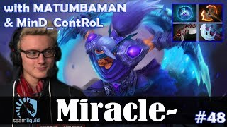 Miracle - Anti-Mage Safelane | with MATUMBAMAN + MinD_ContRoL | Dota 2 Pro MMR Gameplay #48