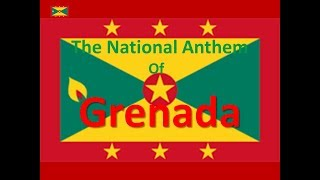 The National Anthem of Grenada with lyrics