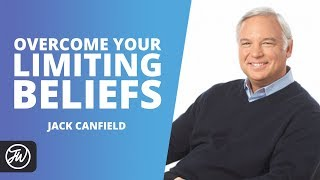 Overcoming Your Limiting Beliefs with Jack Canfield