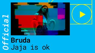 BRUDA    JAJA IS OK (Official Music Video 2018)