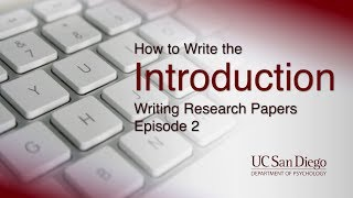 How to Write the Introduction | Writing Research Papers, Episode 2 | UC San Diego Psychology