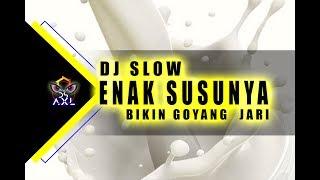 Gambar cover DJ SLOW - ENAK SUSUNYA..... BIKIN GOYANG 2 JARI | LAGU TIK - TOK TERLARIS