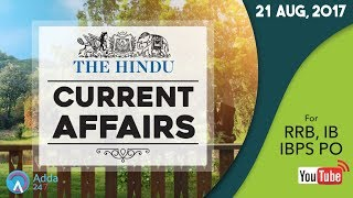 CURRENT AFFAIRS | THE HINDU | RRB, IBPS & IB |21st August 2017 | Online Coaching for SBI IBPS