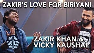 Zakir Khan's Love For Biryani | Son Of Abish