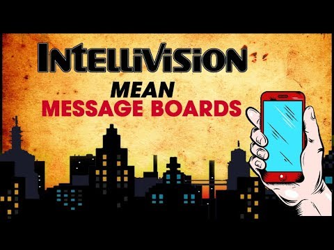 Intellivision® Mean Message Boards!
