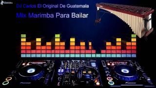 Mix MARIMBA ORQUESTA Para Bailar Dj Carlos De Guatemala 2015