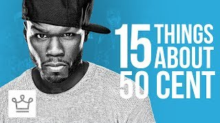15 Things You Didn't Know About 50 Cent