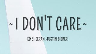 Ed Sheeran & Justin Bieber   I Don't Care (Lyrics)