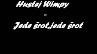 Hustej Wimpy - Jede šrot,jede šrot