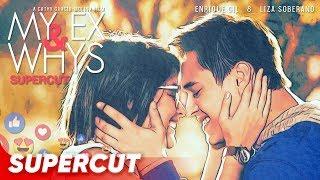 MY EX AND WHYS: Supercut | Enrique Gil And Liza Soberano