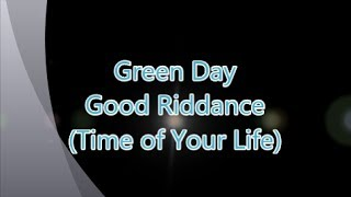 Green Day-Good Riddance (Time of Your Life) (Lyrics)