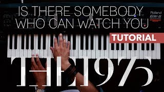 Is there somebody who can watch you The 1975 - Piano Tutorial | DMC