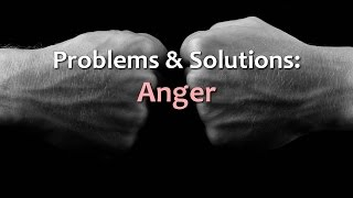 Problems and Solutions: Anger - HD Version