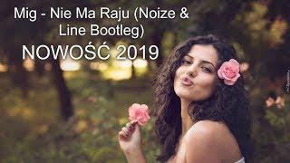 Mig   Nie Ma Raju (Noize & Line Bootleg) NOWOŚĆ 2019