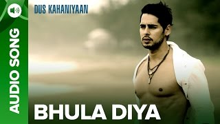 Bhula Diya (Full Audio Song) | Dus Kahaniyaan | Diya Mirza