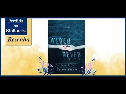 Resenha: Never Never Part III (Nunca Jamais) de Colleen Hoover   Perdida na Biblioteca
