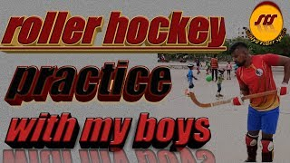 roller hockey practice with my boys(skating)