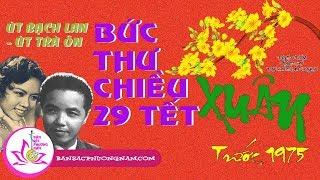 BỨC THƯ CHIỀU 29 TẾT - ÚT TRÀ ÔN - ÚT BẠCH LAN - Vọng Cổ Trước 1975 - Bản sắc phương Nam