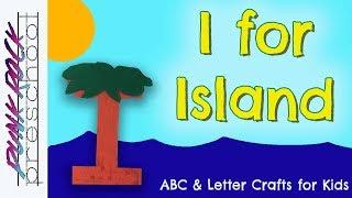 Letter I For Island | Fun Preschool Crafts For Kids | Best Preschool Activities For Kids