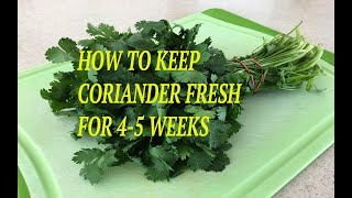 How to Keep Coriander Leaves Fresh For 4 to 5 Weeks in Refrigerator ???Try it ...It is worth a try