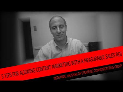 , title : '5 Tips For Aligning Content Marketing With A Measurable Sales ROI - Marc Hausman's Spotlight on IMS