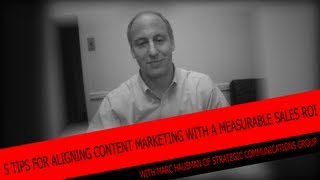 5 Tips For Aligning Content Marketing With A Measurable Sales ROI - Marc Hausman's Spotlight on IMS