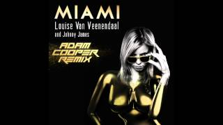 Louise Van Veenendaal & Johnny James - Miami (Adam Cooper Remix)