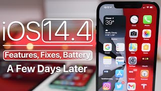 iOS 14.4 - Features, Fixes, Bugs and Battery - A Few Days Later