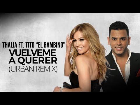 Vuelveme a Querer Urban Remix [Feat. Tito El Bambino]