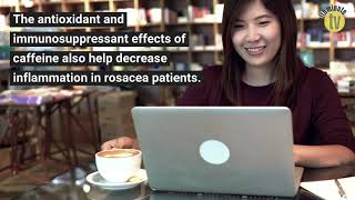 Caffeine consumption linked to decreased rosacea symptoms