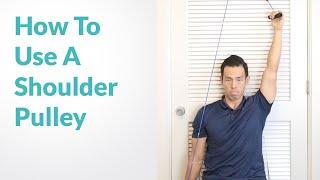 Shoulder Pulley Exercise For Frozen Shoulder & Rotator Cuff