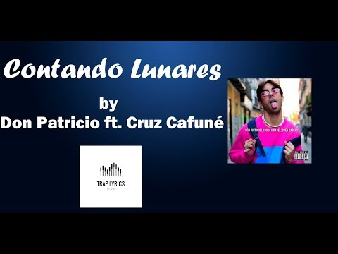 Contando Lunares By Don Patricio Ft. Cruz Cafuné Letra//Lyrics