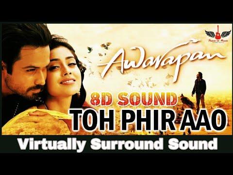 Download Toh Phir Aao 8d Audio Song Awarapan Hindi 8d Songs
