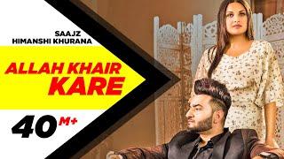 Allah Khair Kare (Official Video)| Saajz Ft Himanshi   - YouTube