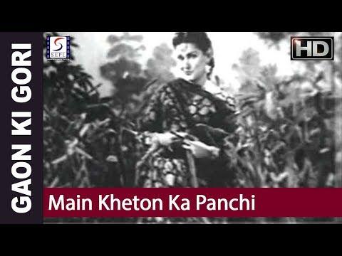 Hindi Film Song - Main Kheton Ka Panchhi (Gaon Ki Gori