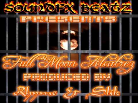 Full Moon Alcatrez Prod by Rhyme & Slik