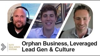 Real Estate Team Building: Orphan Business, Leveraged Lead Generation & Culture: Mastermind
